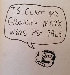 On T.S. Elliot and Groucho Marx: | 15 Random Facts That Will Help You Survive Small Talk