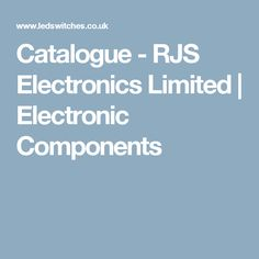 Catalogue - RJS Electronics Limited | Electronic Components