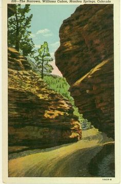 The Narrows Williams Canyon - Manitou Springs, Colorado Local History, Ancient History, Manitou Springs Colorado, Moving To California, Vintage Travel, Places Ive Been, Postcards, Honey, Advertising