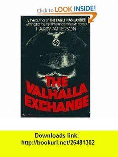 The Valhalla Exchange (9780812819328) Harry Patterson, Jack Higgins , ISBN-10: 0812819322  , ISBN-13: 978-0812819328 ,  , tutorials , pdf , ebook , torrent , downloads , rapidshare , filesonic , hotfile , megaupload , fileserve