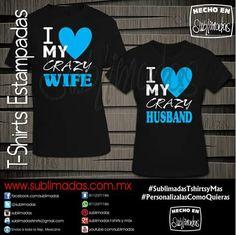 T-Shirts para Parejas - I Love my Crazy Wife/I Love my Crazy Husband #SublimadasTshirtsyMas #PersonalizaloComoQuieras