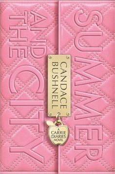 Summer Read: Summer and the City (The Carrie Diaries, #2) by Candace Bushnell