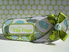 flip flop card- 'life is better in flip flops'- I couldn't agree more!