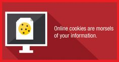 Not all cookies are delicious and homemade. Some might actually be putting you at greater risk of identity theft.