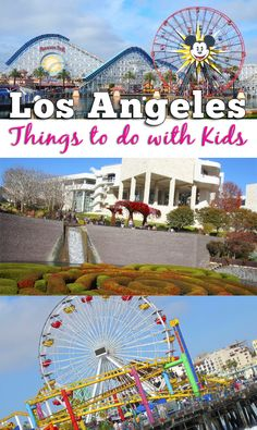 Things To Do with Kids in Los Angeles - The best recommendations for family friendly experiences with theme parks, aquariums, museums, beaches, parks, historical ships, shopping and more.