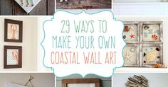 The walls in my home are decorated with many beach crafts I've made over the last several years. If you love to create your own wall art, these are for you.