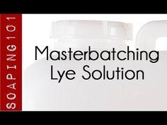 Masterbatching Lye for Soapmaking