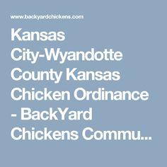 Kansas City-Wyandotte County Kansas Chicken Ordinance - BackYard Chickens Community