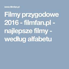 Filmy przygodowe 2016 - filmfan.pl - najlepsze filmy - według alfabetu