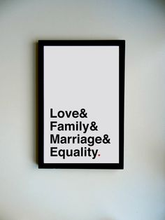 Love, Family, Marriage, & Equality Poster. $15.00, via Etsy.    Peabbles & Co.