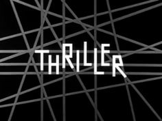 Thriller (a.k.a. Boris Karloff's Thriller) is an American anthology television series that aired during the 1960–61 and 1961–62 seasons on NBC. The show featured host Boris Karloff introducing a mix of macabre horror tales and suspense thrillers. Reruns currently air on the MeTV television network.