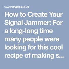 How to Create Your Signal Jammer Old Cell Phones, Old Phone, Diy Electronics, Electronics Projects, Ham Radio Operator, Electronic Schematics, Food To Make, Bluetooth, Create Yourself