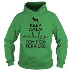 Awesome Toy Fox Terrier Dogs Lovers Tee Shirts Gift for you or your family your friend:   Keep calm and love Toy Fox Terrier  Tee Shirts T-Shirts