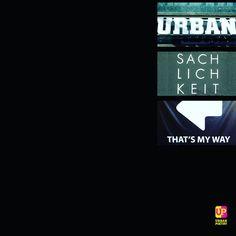 #Urban Sachlichkeit that's #my #way #urbanpoetry #words #poems #love #berlin #wien #zürich #münchen #hamburg #köln #düsseldorf #frankfurt #basel #bern #graz #salzburg #linz #dach