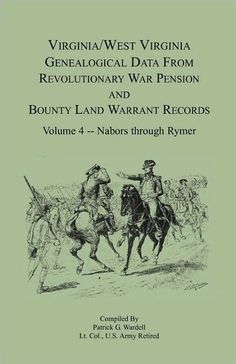 Virginia & West Virginia Genealogical Data from Revolutionary War Pension & Bounty Land Warrant Records. Patrick G. Genealogical data pertaining to Virginians and West Virginians who served in the Revolutionary War as derived from National Archiv Genealogy Search, Genealogy Humor, Genealogy Sites, Genealogy Chart, Family Genealogy, Genealogy Forms, West Virginia History, Family Tree Research, Family Roots
