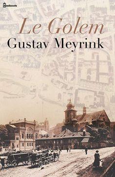 Le Golem de Gustav Meyrink ! Télécharger en EPUB, aussi disponible pour Kindle et en PDF