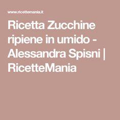 Ricetta Zucchine ripiene in umido - Alessandra Spisni | RicetteMania