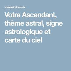 Votre Ascendant, thème astral, signe astrologique et carte du ciel