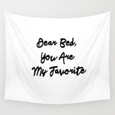 Funny quotes, popular typography quotes Dear Bed You Are  My Favorite Wall Tapestry