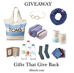 HUGE Giveaway - gifts that give back - illistyle.com