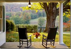 Oh to reach old age with a love by your side and a view like this from your rocking chair!