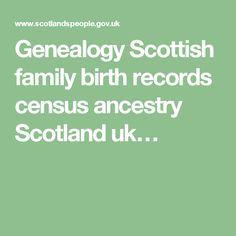 Genealogy Scottish family birth records census ancestry Scotland uk…