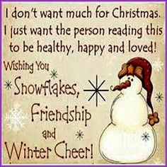 christmas quotes Christmas, Others - Wishing you snowflakes, friendship and winter cheer, Merry Christmas Christmas Quotes For Friends, Christmas Card Verses, Christmas Wishes Quotes, Christmas Love, Christmas Pictures, Christmas Humor, Christmas Cards, Friendship Christmas Quotes, Merry Christmas Greeting Quotes