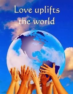 Decent Image Scraps: Love uplifts the world