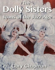 """Read """"The Dolly Sisters Icons of the Jazz Age"""" by Gary Chapman available from Rakuten Kobo. The rags to riches story of identical twins Jenny and Rosie is set against the glittering backdrop of high society in Am. Mr Selfridge, Dolly Sisters, Rags To Riches Stories, Gary Chapman, Hollywood Music, Reading Rainbow, Jazz Age, Hello Dolly, Girls Show"""