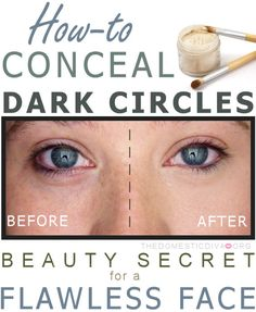 Beauty Secret: How-to Conceal Dark Circles... haha if you know me, you know I need this... I'm such a zombie some mornings :)