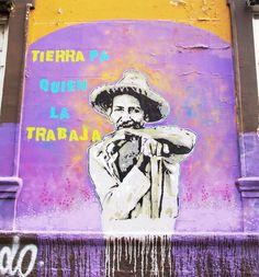Tierra pa quien la trabaja~ The land belongs to those who work it! ~ Street Art Mexico