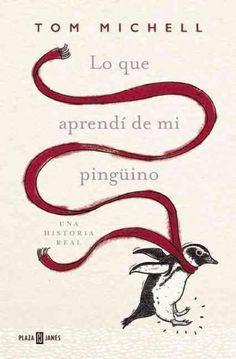 Lo que aprendi de mi pinguino / The Penguin Lessons
