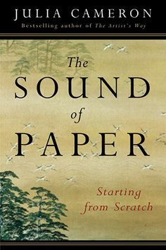 The Sound of Paper (by Julia Cameron)