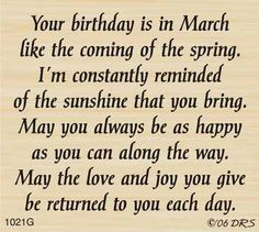 """""""March"""" Birthday Greeting (Site: does not exist) Birthday Verses For Cards, Birthday Card Sayings, Birthday Sentiments, Card Sentiments, Birthday Messages, Happy Birthday Wishes, Birthday Quotes, Birthday Greetings, Happy Birthday Verses"""