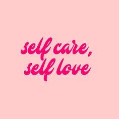 Self Care Is Self Love