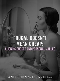 Frugal Doesn't Mean Cheap: Aligning Budget and Personal Values | AndThenWeSaved.com