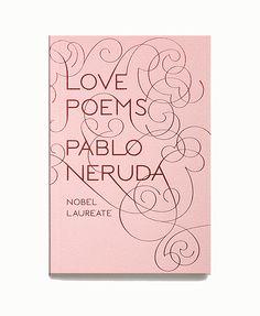 Love Poems by Rodrigo Corral Design