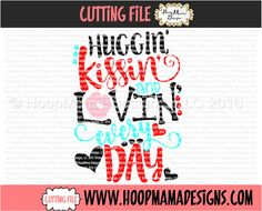 Huggin Kissin And Lovin Every Day SVG DXF eps and by HoopMamaSVG