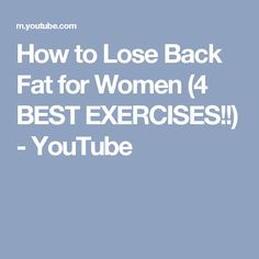 How to Lose Back Fat for Women (4 BEST EXERCISES!!) - YouTube