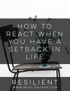 How to React When You Have a Setback in Life #resilient #strong #mentalhealth