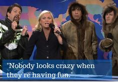 Just have fun: | 22 Amy Poehler Quotes That Will Actually Change Your Life