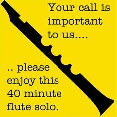 Your call is important to us...