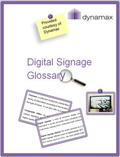 Dynamax's new digital signage glossary (includes multimedia signage, AV + digitalsignage.NET related terms)
