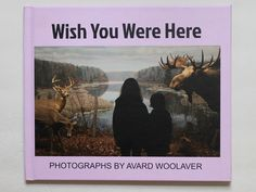 Wish You Were Here - photographs by Avard Woolaver - The Image Journey Blurb Book, Wish You Are Here, Album Covers, Photographs, Photoshop, Journey, Artwork, Image, Work Of Art