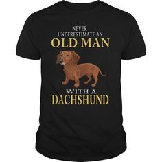 NEVER UNDERESTIMATE AN OLD MAN WITH A DACHSHUND, Order HERE ==> https://www.sunfrog.com/Pets/NEVER-UNDERESTIMATE-AN-OLD-MAN-WITH-A-DACHSHUND-Black-Guys.html?id=41088 #christmasgifts #xmasgifts #dachshundlovers