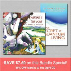 APRIL 2014 SPECIAL: The Secret of Quantum Living Book + 50% OFF Martina & The Ogre CD  http://www.shop.qeprocess.com/The-Secret-of-Quantum-Living-with-Martina-and-Ogre-CD-50-Off-QE-AP-14-SPEC.htm