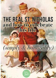The real St. Nicholas, and simple ideas for celebrating his life - mooi om te vertellen als de kinderen niet meer geloven en mooi idee om op 6 dec net als sinterklaas te geven aan mensen in de omgeving die het nodig hebben!