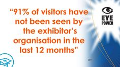Just 1 reason to participate in #eventmarketing. Find out more at #EyePower - http://www.skyline.com.au/eyepower/register/