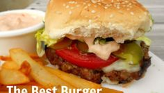 The Best Burger {And Secret Sauce Recipe}
