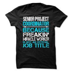 Senior Project Coordinator T Shirt, Hoodie, Sweatshirts - shirt dress #Menswear #Athlete